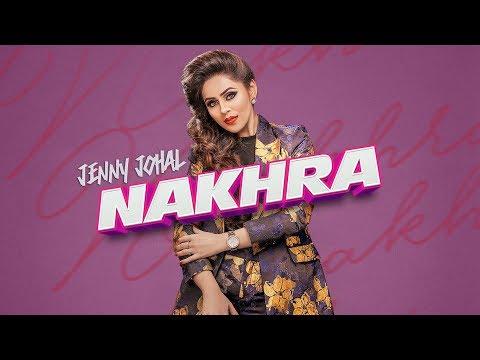 Nakhra: Jenny Johal (Full Song) Laddi Gill - Vicky Dhaliwal