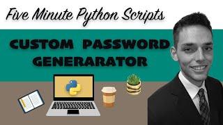 Custom Password Generator - Five Minute Python Automation Scripts - Full Code Along Walkthrough