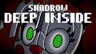 Deep Inside (FNAF: Sister Location Song) - Shadrow