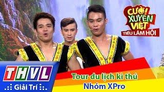 THVL   Cười xuyên Việt - Tiếu lâm hội   Tập 10: Tour du lịch kì thú - Nhóm XPro