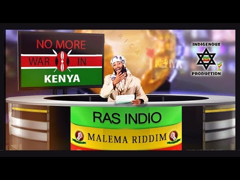 RAS INDIO - NO MORE WAR IN KENYA