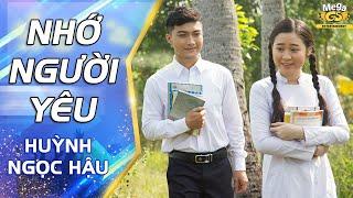 Nhớ Người Yêu - Ngọc Hậu | MV Official |Nhạc Trữ Tình Dành Tặng Các Cặp Đôi