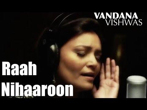 Vandana Vishwas - Raah Nihaaroon