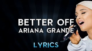 Better Off - Ariana Grande (Instrumental with Lyrics)