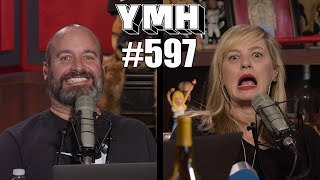 Your Mom's House Podcast - Ep.597