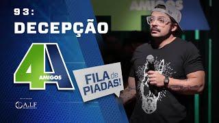 FILA DE PIADAS - DECEPÇÃO - #93