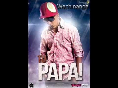 TU PAPA - WACHINANGA