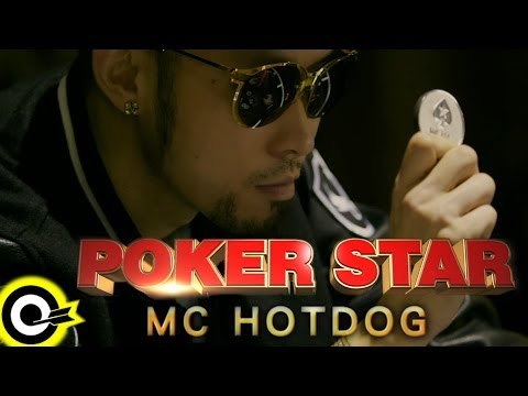 MC HotDog 熱狗【Poker Star】Official Music Video HD