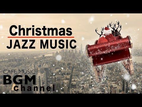 Christmas Jazz Mix - Happy Jazz Music - Best Christmas Jazz Cafe Music