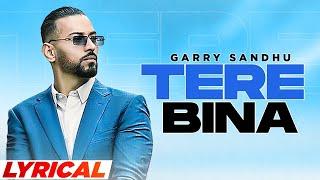 Tere Bina (Lyrical) – Garry Sandhu (Romeo Ranjha) Video HD