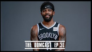 Kyrie Irving Admits His Failures - TheDomCast Ep.31