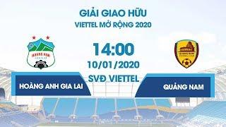 Trực tiếp   Hoàng Anh Gia Lai - Quảng Nam   Giao hữu Viettel mở rộng 2020   NEXT SPORTS