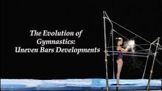 The Evolution of Gymnastics: Uneven Bars Developments
