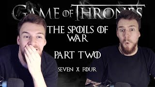 "Game of Thrones: Reaction | S07E04 - ""The Spoils of War"" (Part 2/2)"