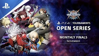 BlazBlue : Cross Tag Battle : Monthly Finals EU : PS4 Tournaments Open Series