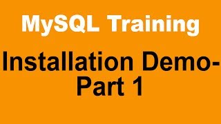 MySQL Tutorial for Beginners - Part 3 - Installation Demo - Part 1