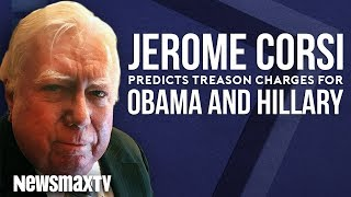 Jerome Corsi Prediction: Obama and Hillary Will Face Treason Charges and Military Tribunals