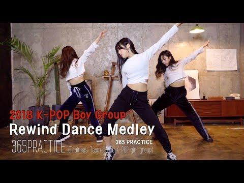 2018 베스트 보이그룹 메들리ㅣBoy Group Rewind Dance Medley @365 Practice