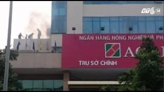 VTC14_Cháy trụ sở Ngân hàng Agribank tại Hà Nội
