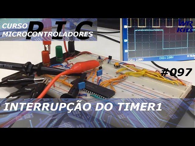 INTERRUPÇÃO DO TIMER 1 COM PIC 18 | Curso de PIC #097