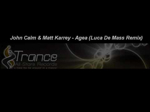 John Calm & Matt Karrey - Agea (Incl.Remixes) [Trance - Allstars Records] HD