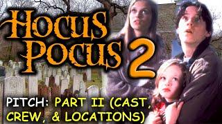 Hocus Pocus 2 Pitch: Part II (Cast, Crew & Locations)
