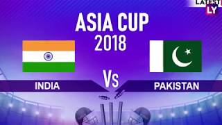 India vs Pakistan Asia Cup 2018 Match Preview: High Voltage Ind vs Pak Clash Predicted!