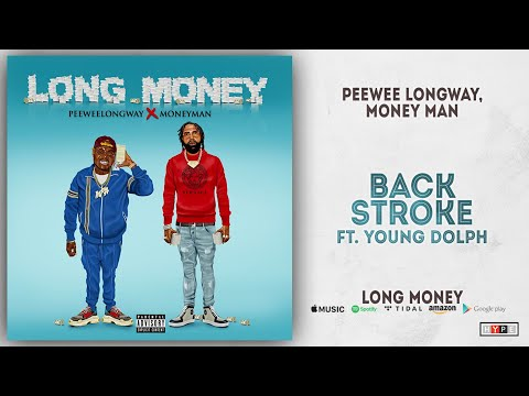 Peewee Longway & Money Man - Back Stroke Ft. Young Dolph (Long Money)
