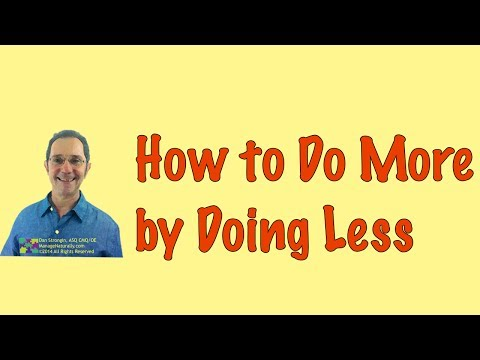 How To Do More By Doing Less; Get More Done, Be More Productive by Doing Only What Matters.