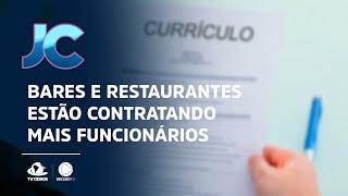 Retomada da economia: bares e restaurantes estão contratando mais funcionários