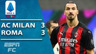 Chaos, controversy & Zlatan Ibrahimovic magic as Milan, Roma draw 3-3 | ESPN FC Serie A Highlights