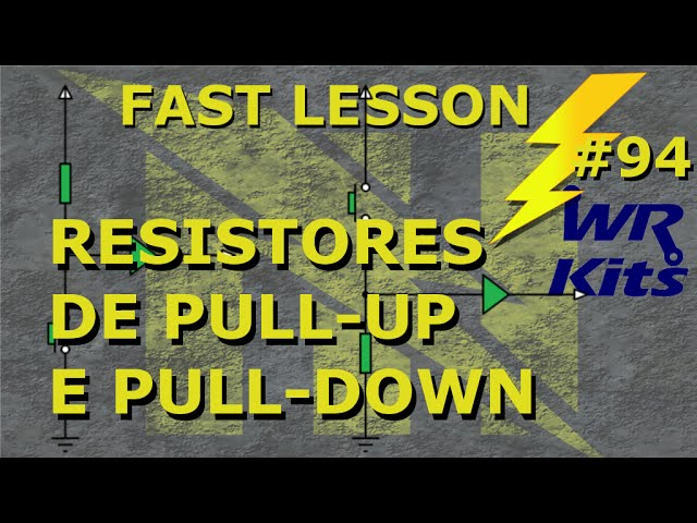 RESISTORES DE PULL-UP E PULL-DOWN | Fast Lesson #94