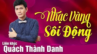 Lk Quách Thành Danh, Dương Hồng Loan - Liên Khúc Nhạc Vàng Hải Ngoại Sôi Động Hay Nhất 2019