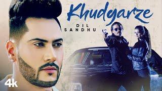 Khudgarze – Dil Sandhu Video HD