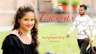 Ehsaas – Armaan Raj – Mayra – Mr Kaaji – Kajal Gupta