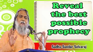 Sundar Selvaraj Sadhu August 27, 2018 | Reveal The Best Possible Prophecy