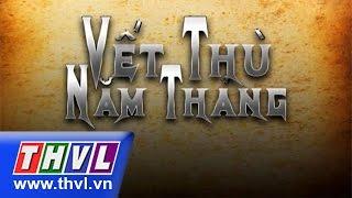 THVL | Vết thù năm tháng - Tập 01