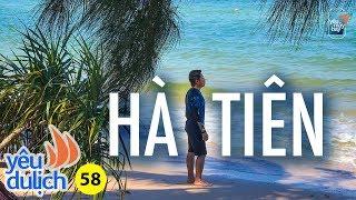 YDL #58: Khám phá du lịch Hà Tiên   Yêu Máy Bay