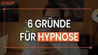 6 Gründe für Hypnose