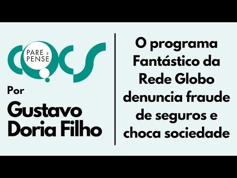 Imagem post: O programa Fantástico da Rede Globo denuncia fraude de seguros e choca sociedade