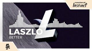 Laszlo - Better [Monstercat Release]