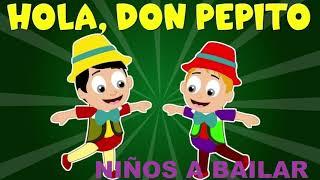 Hola DON PEPITO -Niños a bailar.