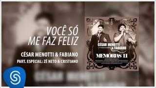 César Menotti e Fabiano - Você Só Me Faz Feliz [Áudio Oficial]