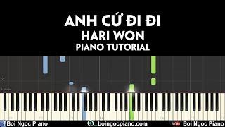 Anh cứ đi đi - Hari Won | Piano tutorial #71 | Bội Ngọc Piano