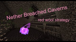 Nether Breached Caverns - Red Wool Strategies (CTM)
