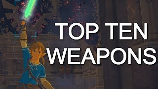 Top 10 Weapons - BOTW