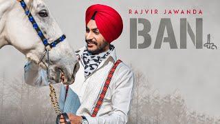 Ban – Rajvir Jawanda