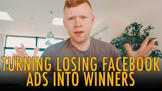 TURNING A LOSING FACEBOOK ADS CAMPAIGN INTO A WINNING CAMPAIGN
