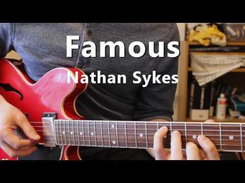 Famous by Nathan Sykes - Guitar Tutorial
