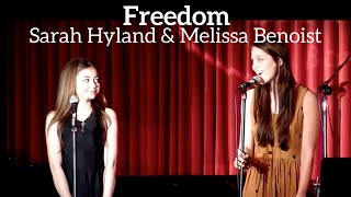 "Sarah Hyland (Modern Family) and Melissa Benoist (Supergirl) Duet | ""Freedom"" | Kerrigan-Lowdermilk"
